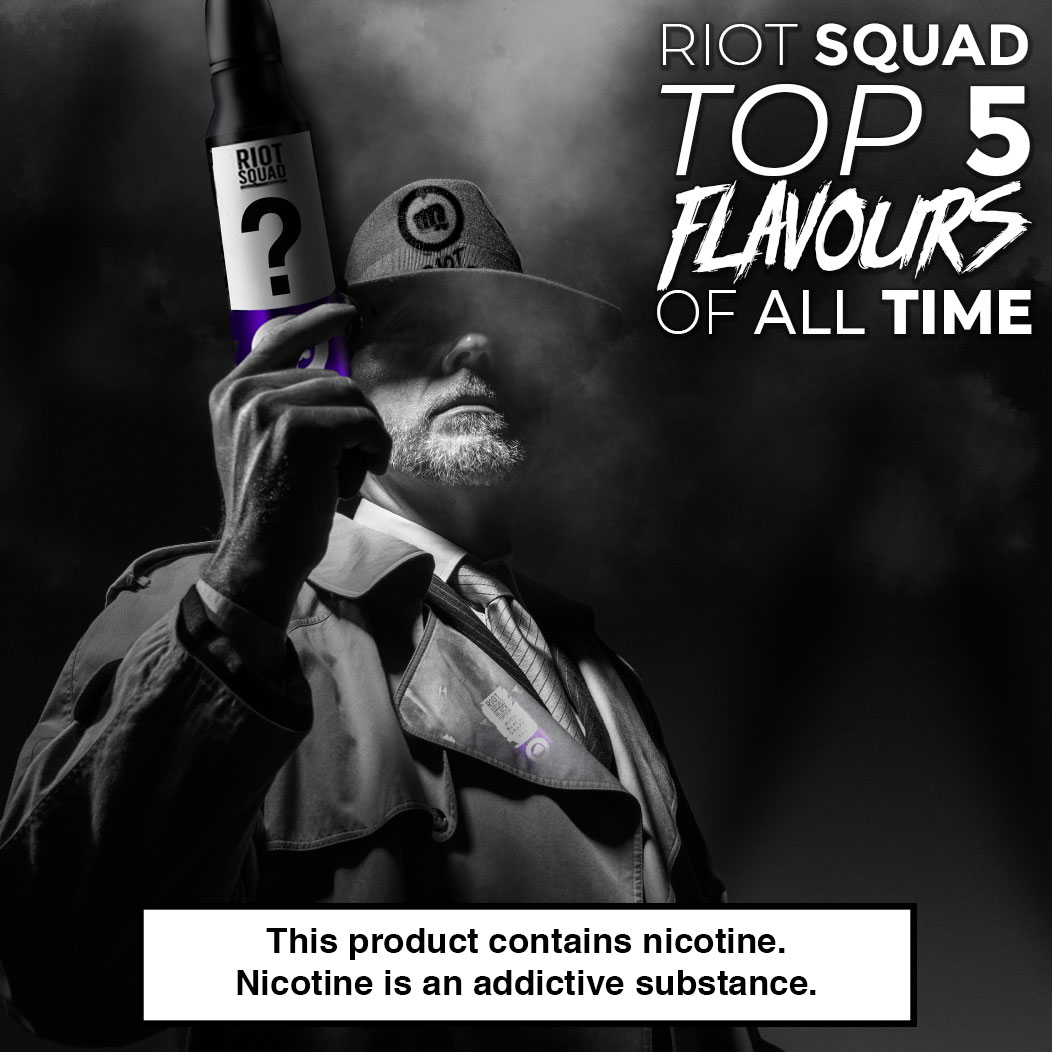 The Top 5 Riot Squad E-Liquid Flavours Of All Time