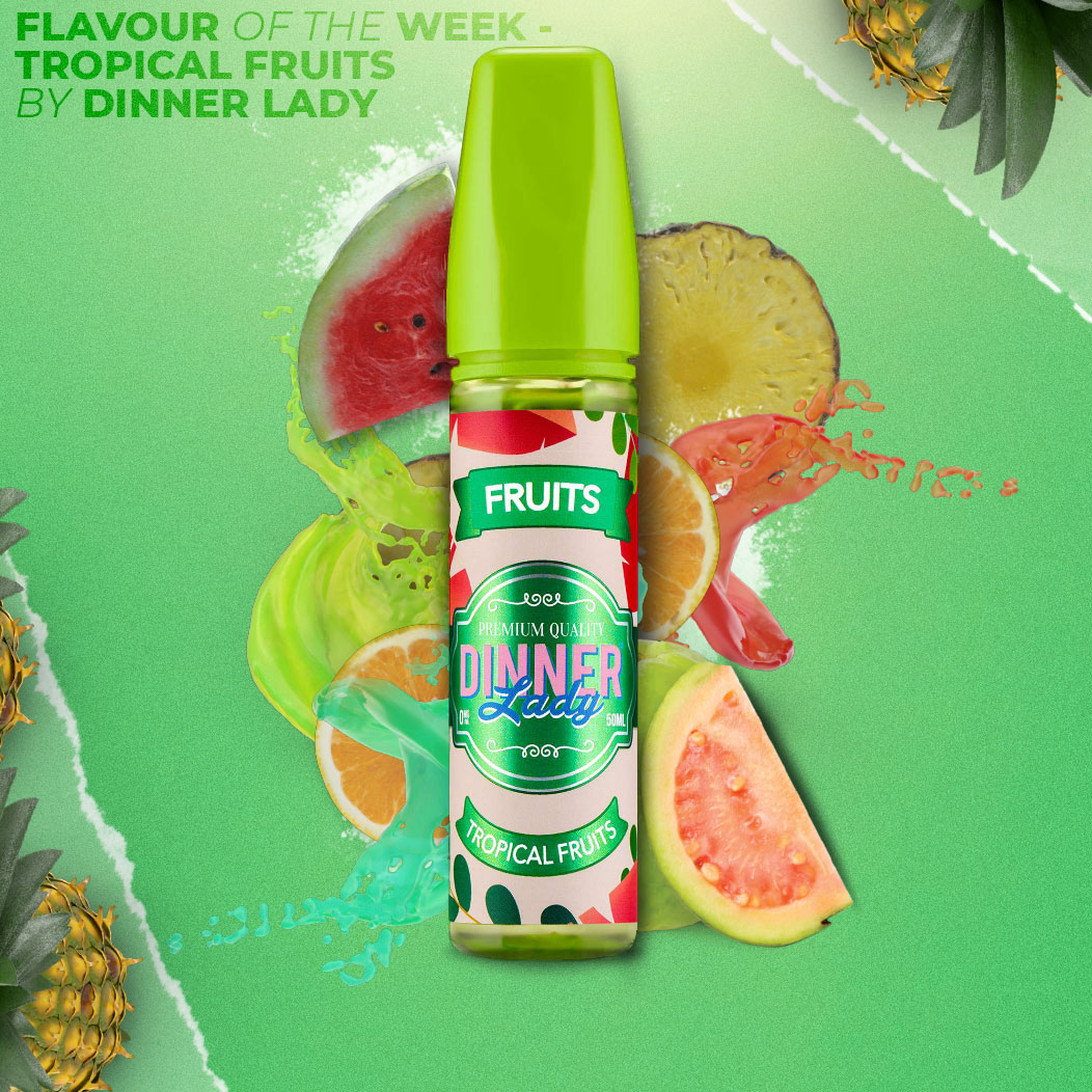Flavour of the Week - Tropical Fruits by Dinner Lady