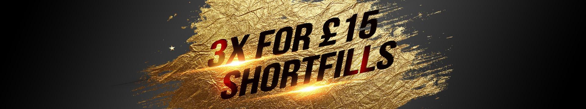 3x For £15 Shortfills