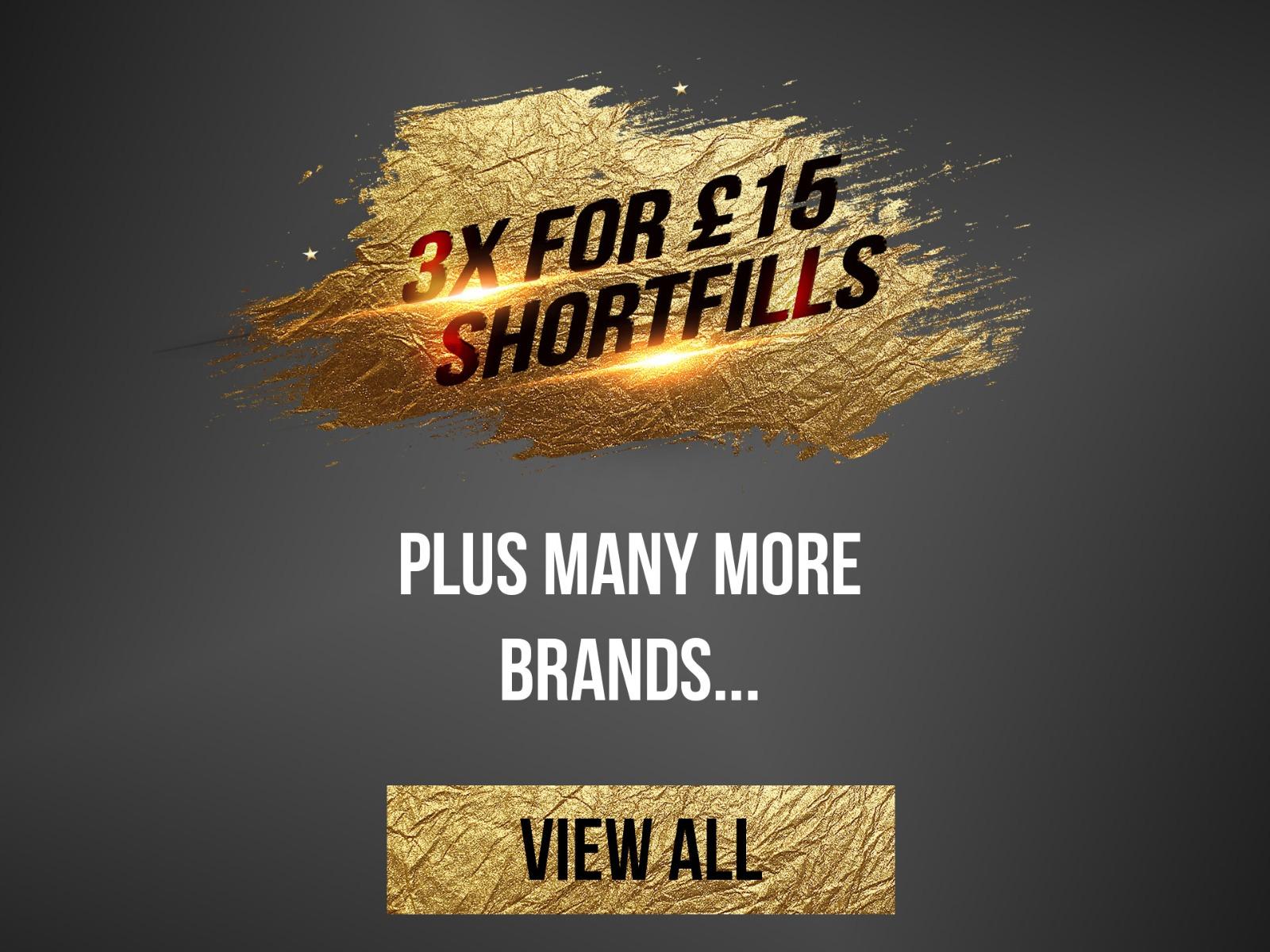 3x For £15 Multiple Branded Shortfills